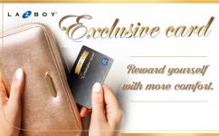 Special privileges for La-Z-Boy Gallery Exclusive Card.